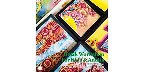 Batik Workshop for Kids and Adults tickets