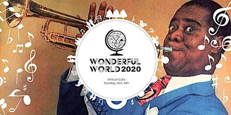 Wonderful World 2020 VIRTUAL Gala - FREE! tickets