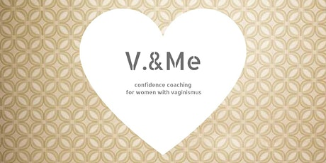 V.&Me -  Regaining your confidence with Vaginismus tickets