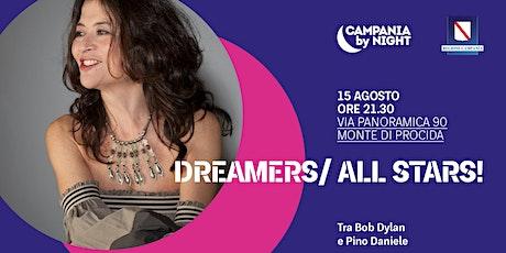Dreamers/All Stars biglietti