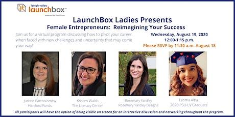 Female Entrepreneurs:  Reimagining Your Success tickets