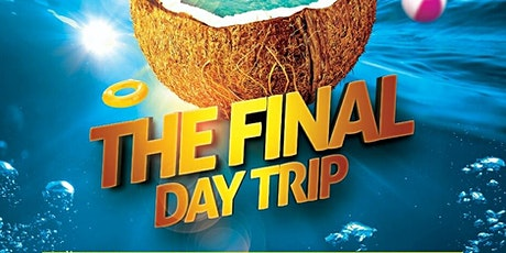 THE LAST DAY TRIP!!! tickets