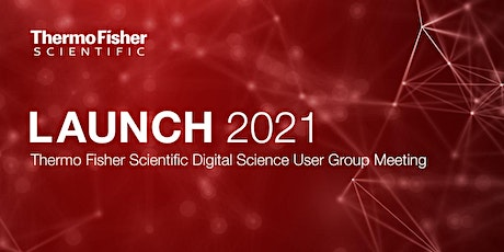 Launch 2021: Thermo Fisher Scientific Digital Science User Group Meeting EU tickets