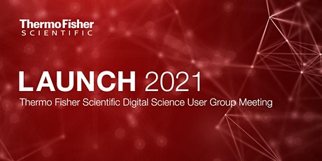 Launch 2021: Thermo Fisher Scientific Digital Science User Group Meeting EU entradas