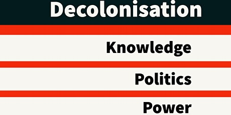 Decolonisation: Knowledge, Power, and Politics (Short Course) tickets