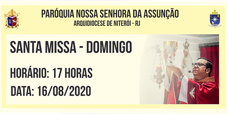 PNSASSUNÇÃO CABO FRIO - SANTA MISSA - DOMINGO - 17 HORAS - 16/08/2020 ingressos