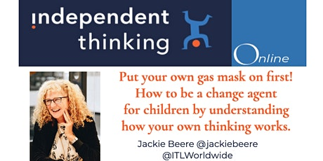 Put your own mask on first! How to be a change agent working with children. tickets