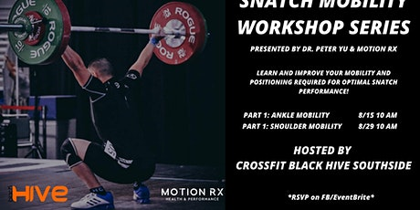 Snatch Mobility Workshop Series Ankle Mobility Part 1 Tickets