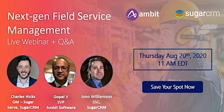 Next-Gen Field Service Management Webinar Tickets