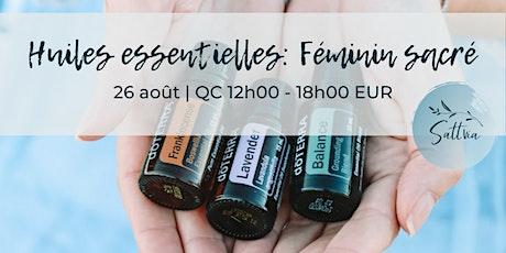 Les huiles essentielles: Féminin sacré billets
