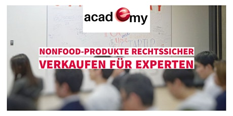 Nonfood-Produkte rechtssicher verkaufen für Experten Tickets