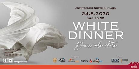 White Dinner - Aspettando Notte di Fiaba biglietti