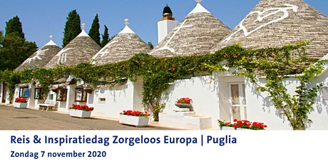 Reis & Inspiratiedag Zorgeloos Europa | Puglia tickets