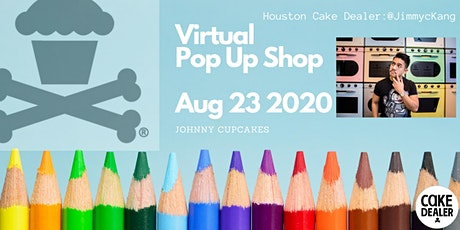 Johnny Cupcakes Houston Cake Dealer August Virtual Pop Up Shop tickets
