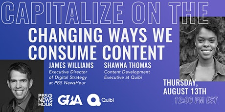 Quibi & PBS NewsHour: Capitalize on the Changing Ways We Consume Content tickets