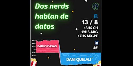 Dos nerds hablan de datos | Dani Quelali & Pablo Casas entradas