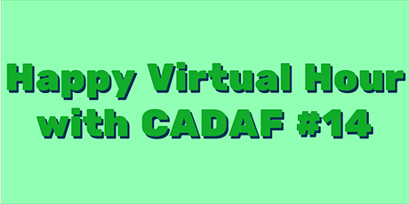 Happy Virtual Hour with CADAF #14 tickets