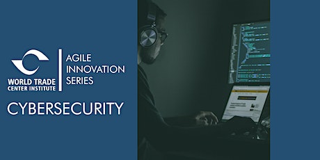 AGILE Innovation Series: Global Innovations in Cybersecurity tickets