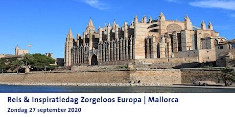 Reis & Inspiratiedag Zorgeloos Europa | Mallorca tickets