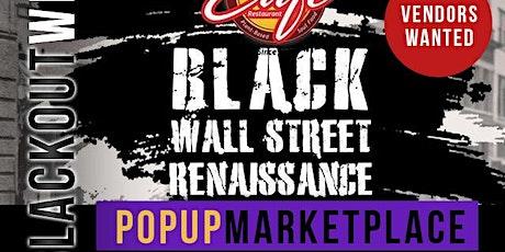 Black Wall Street Renaissance  #BlackoutWeek Pop Up Marketplace (September) tickets