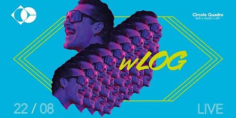 wLOG Live Tour | Circolo Quadro biglietti