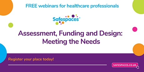 Assessment, Funding and Design: Meeting the Needs tickets