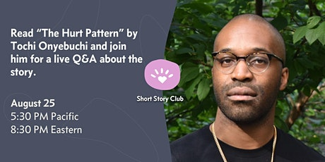 "Short Story Club: Live Q&A with Tochi Onyebuchi on ""The Hurt Pattern"" tickets"