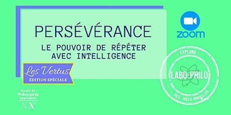 Labo-Philo: Persévérance le pouvoir de répéter avec intelligence tickets