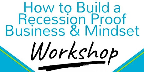How to build a Recession Proof Business & Mindset tickets