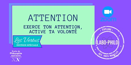 Labo-Philo: Attention. Exerce ton attention, active ta volonté tickets