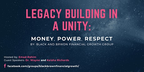 Legacy Building in a UNITY:  Money, Power, Respect tickets