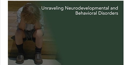 Unraveling Neurodevelopmental and Behavioural Disorders tickets
