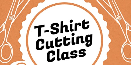 T-Shirt Cutting Class tickets