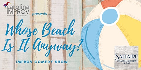 IMPROV COMEDY: Whose Beach Is It Anyway? tickets