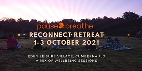 Reconnect Retreat - Eden Leisure Village, Cumbernauld tickets