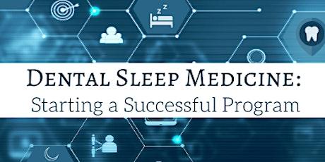 Dental Sleep Medicine - Starting a Successful Program tickets