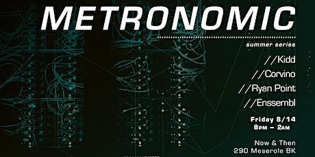 Metronomic Summer Series - Kidd - Corvino - Ryan Point - Enssembl tickets