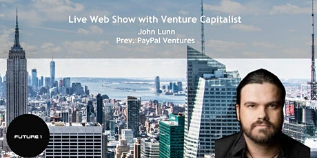 Live Web Show With:John Lunn former PayPal venture tickets