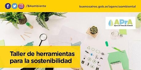 TALLER DE HERRAMIENTAS PARA LA SOSTENIBILIDAD - PARTE 3 entradas
