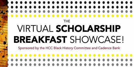 HCC Black History Virtual Scholarship Breakfast Showcase - by Cadence Bank tickets