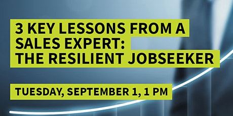 3 Key Lessons from a Sales Expert: The Resilient Jobseeker tickets
