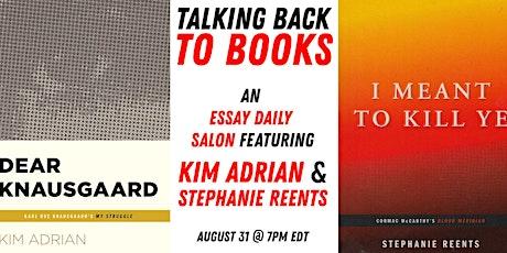 Talking Back to Books: an Essay Daily salon w/Kim Adrian & Stephanie Reents tickets