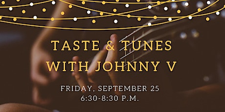 September Taste & Tunes with Johnny V: A Summer Concert Series tickets