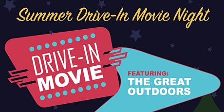 Summer Drive-In Movie Night  - The Great Outdoors! tickets