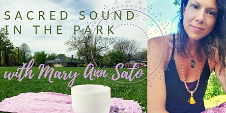 Sacred Sound in the park with Mary Ann Sato tickets