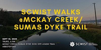 SCWIST SUMMER WALKS: MCKAY CREEK/ SUMAS DYKE DOG OFF-LEASH TRAIL
