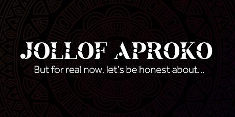Jollof Aproko tickets