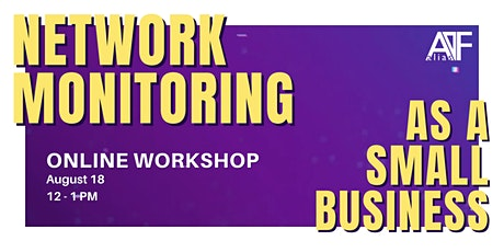 Network Monitoring as a Small Business Online Workshop tickets