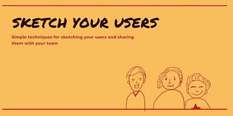 Sketch Your Users -- Simple techniques for sketching your users and sharing tickets