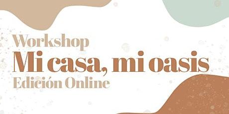 Workshop Online: Mi casa, mi oasis entradas